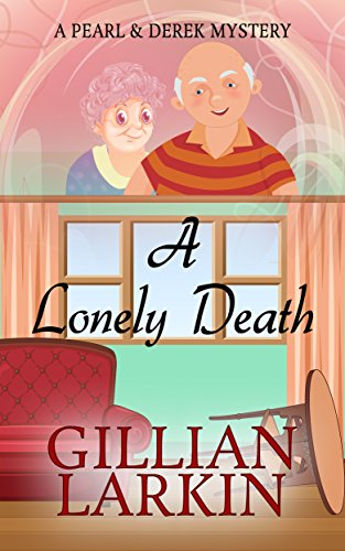 A Lonely Death (A Pearl And Derek Mystery Book ()