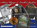 Silver Wings and Leather Jackets, John A. Maguire, 0764332449