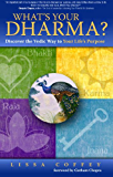 What's Your Dharma? Discover the Vedic Way to Your Life's Purpose