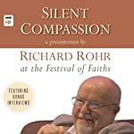 Silent Compassion: Richard Rohr at the Festival of Faiths | Richard Rohr
