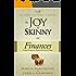 The Joy of Skinny : Finances (Skinny Living Series Book 1)