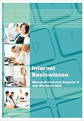 Internet Basiswissen: Microsoft Internet Explorer 8 und Windows Mail