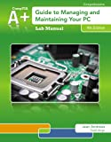 Lab Manual for Andrews' a+ Guide to Managing and Maintaining Your PC, 8th, Jean Andrews, 1133135102