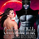 Confiscated Bride Audiobook by Yamila Abraham Narrated by Bryce Chadwell