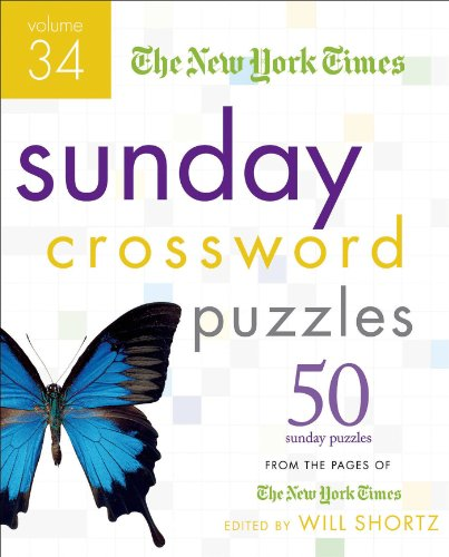 The New York Times Sunday Crossword Puzzles Volume 34: 50 Sunday Puzzles from the Pages of The New York (Ny Times Crossword Puzzle)