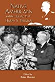 img - for The Native American Legacy of Harry S. Truman (Truman Legacy) (Truman Legacy Series) book / textbook / text book