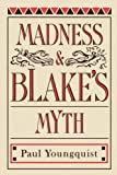 img - for Madness and Blake's Myth by Youngquist Paul (2004-12-08) Paperback book / textbook / text book
