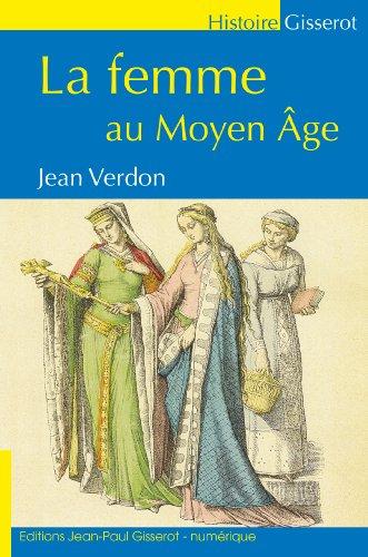 LA FEMME AU MOYEN-ÂGE (GISSEROT HISTOIRE) (French Edition)