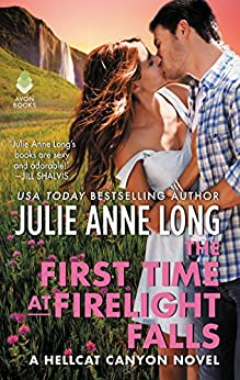 The First Time at Firelight Falls: A Hellcat Canyon Novel by [Long, Julie Anne]