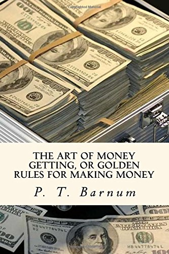 The Art of Money Getting, or Golden Rules for Making Money pdf epub