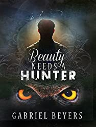 Beauty Needs A Hunter (A Short Story)