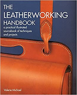 7d40d6cd9ca79 The Leatherworking Handbook: A Practical Illustrated Sourcebook of ...