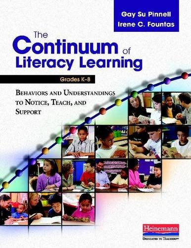 The Continuum of Literacy Learning, Grades K-8: A Guide to Teaching