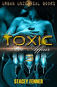 A Toxic Love Affair 3 by [Fenner, Stacey]