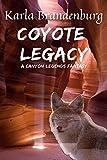 Coyote Legacy: A Canyon Legends Fantasy - Kindle edition by Brandenburg, Karla. Literature & Fiction Kindle eBooks @ Amazon.com.