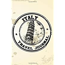 Italy Travel Journal: Blank Lined Vacation Holiday Notebook