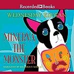 Minerva the Monster   Wednesday Kirwan