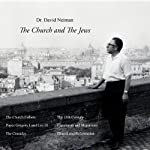 The Church and the Jews: The Lectures of Dr. David Neiman | David Neiman