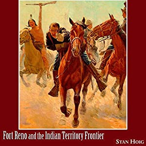 Fort Reno and the Indian Territory Frontier Audiobook