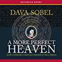 A More Perfect Heaven: How Copernicus Revolutionized the Cosmos Audiobook by Dava Sobel Narrated by Suzanne Toren