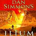 Ilium Hörbuch von Dan Simmons Gesprochen von: Kevin Pariseau