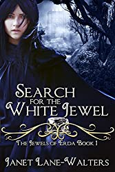 Search For The White Jewel (Jewels of Erda Book 1)