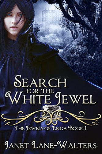 Search for the White Jewel: The Jewels of Erda (The Jewels' of Erda Book 1) by [Walters, Janet Lane]