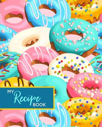 Download My Recipe Book: Blank Cookbook Journal to Write In, Donuts Blue PDF