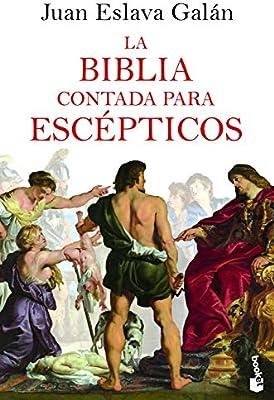 La Biblia contada para escépticos (Divulgación): Amazon.es: Eslava ...