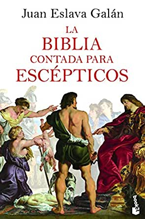 La Biblia contada para escépticos (Historia) eBook: Galán, Juan Eslava: Amazon.es: Tienda Kindle
