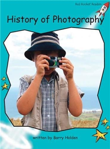 History of Photography: Fluency (Red Rocket Readers) by Flying Start Books