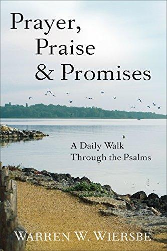 Prayer praise promises a daily walk through the psalms kindle prayer praise promises a daily walk through the psalms by wiersbe fandeluxe Choice Image