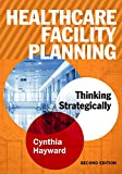 img - for Healthcare Facility Planning: Thinking Strategically (ACHE Management) book / textbook / text book