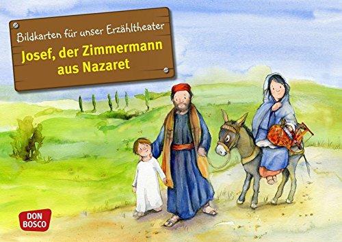 Josef, der Zimmermann aus Nazaret - Bildkarten für unser Erzähltheater. Entdecken. Erzählen. Begreifen. Kamishibai Bildkartenset. (Bibelgeschichten für unser Erzähltheater)