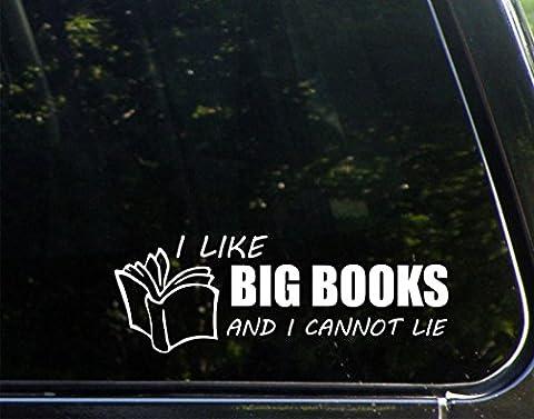 I Like Big BOOKS And I Cannot Lie - 8-3/4