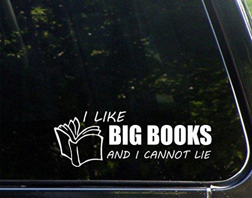 (I Like Big BOOKS And I Cannot Lie - 8-3/4