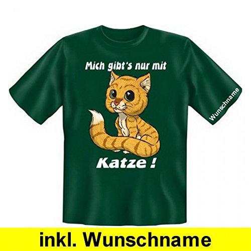 T-Shirt als tolles Geschenk ! Wunsch Namen Shirt - Mich gibt's nur mit Katze - richtig für Katzen Besitzer !