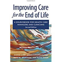 Improving Care for the End of Life: A Sourcebook for Health Care Managers and Clinicians