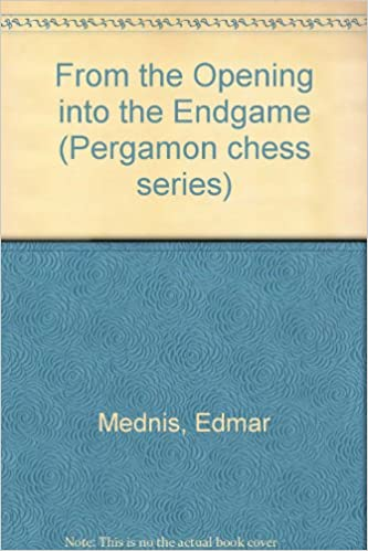 From the Opening into the Endgame (Pergamon chess series)