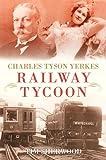 Charles Tyson Yerkes, Tim Sherwood, 0752446223
