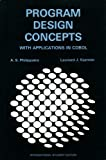 Program Design Concepts with Application in COBOL, Andreas S. Philippakis and Leonard J. Kazmier, 0070498083