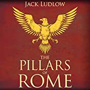 The Pillars of Rome: Republic, Book 1 | Jack Ludlow