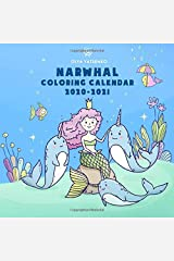 Narwhal Coloring Calendar: Wall Calendar Featuring Peaceful Ocean Creatures like Narwhals, Unicorns of the Sea, Whales, Mermaids, Jellyfishes and ... (2021 Unicorn and Narwhal Calendars Series) Paperback