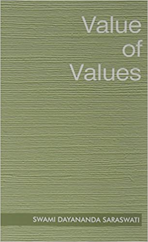 The Value of Values by Swami Dayananda Saraswati