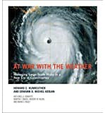 img - for At War with the Weather: Managing Large-Scale Risks in a New Era of Catastrophes (Paperback) - Common book / textbook / text book