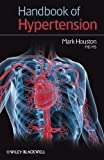 Handbook of Hypertension, Mark C. Houston and Mark Houston, 1405182504