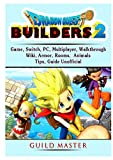 Dragon Quest Builders 2 Game, Switch, PC, Multiplayer, Walkthrough, Wiki, Armor, Rooms, Animals, Tips, Guide Unofficial