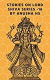 Kindle Store : Stories on Lord Shiva series -16: from various sources of Shiva purana