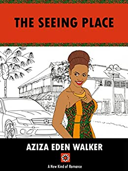 The Seeing Place by [WALKER, AZIZA EDEN]
