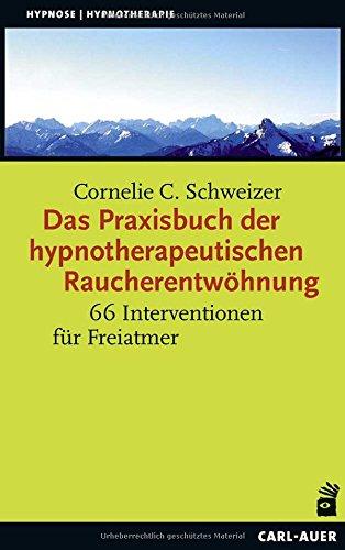 Das Praxisbuch der hypnotherapeutischen Raucherentwöhnung: 66 Interventionen für Freiatmer – Praxisbuch und 66 Karten für die Therapiesitzung